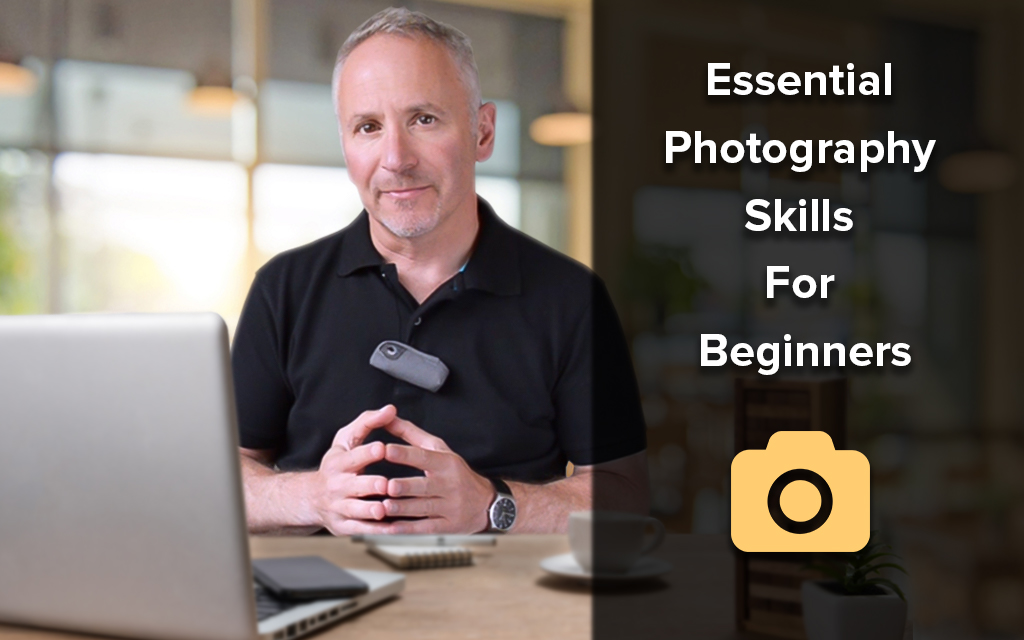 Essential Photography  Skills for Beginners